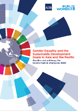Gender Equality and the Sustainable Development Goals in Asia and the Pacific: Baseline and Pathways