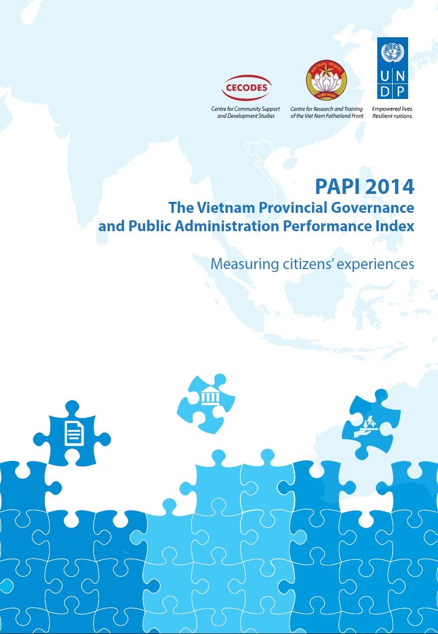 Chỉ số Hiệu quả Quản trị và Hành chính công cấp tỉnh ở Việt Nam: Đo lường từ kinh nghiệm thực tiễn của người dân (PAPI 2014)