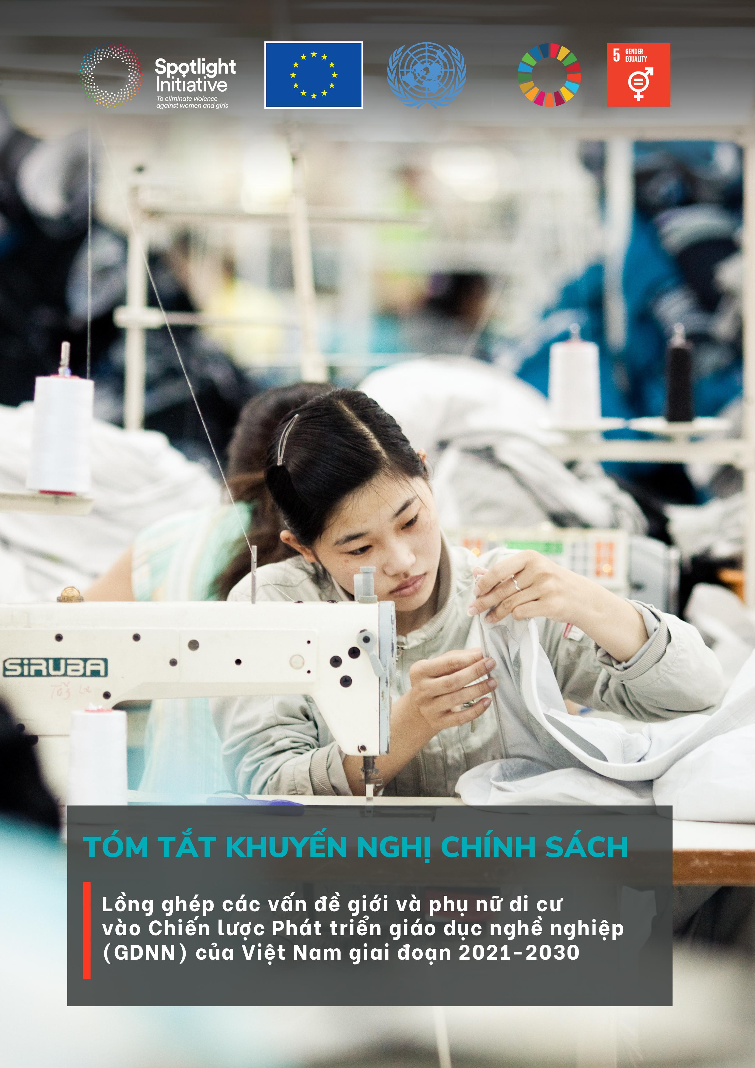 Tóm tắt khuyến nghị chính sách: Lồng ghép các vấn đề giới/phụ nữ di cư vào Chiến lược Phát triển giáo dục nghề nghiệp giai đoạn 2021-2030 của Việt Nam